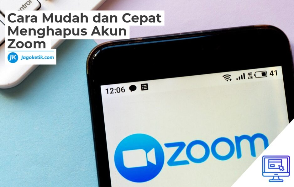 Cara Mudah dan Cepat Menghapus Akun Zoom