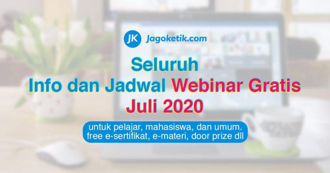 Info dan jadwal webinar gratis bulan Juli 2020