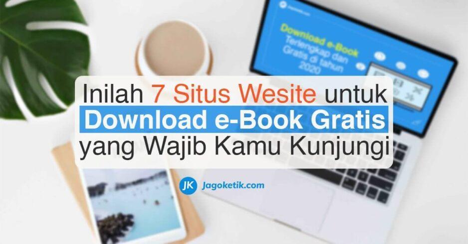 7 Situs Download e-Book Gratis Terbaik dan Terlengkap