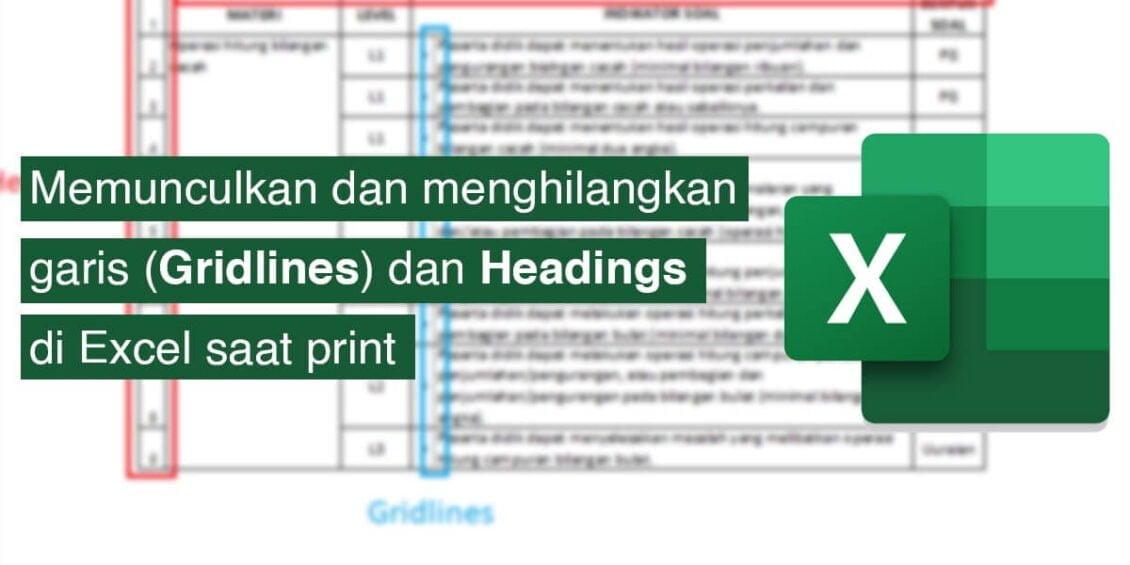 Cara menghilangkan dan memunculkan garis serta heading di Excel saat print