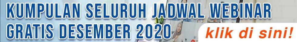 Jadwal webinar Desember 2020 gratis sertifikat dan berhadiah