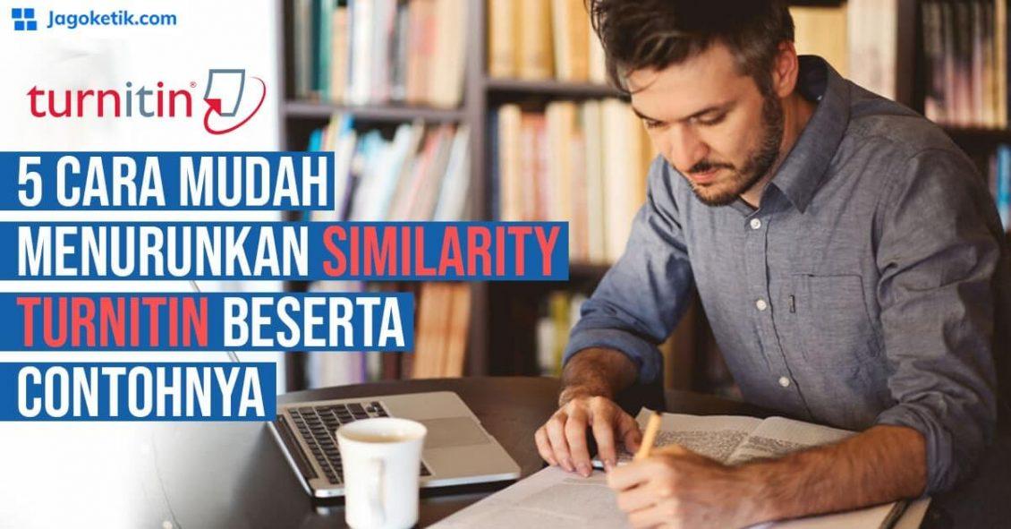 5 Cara Mudah Menurunkan Similarity Turnitin beserta Contohnya