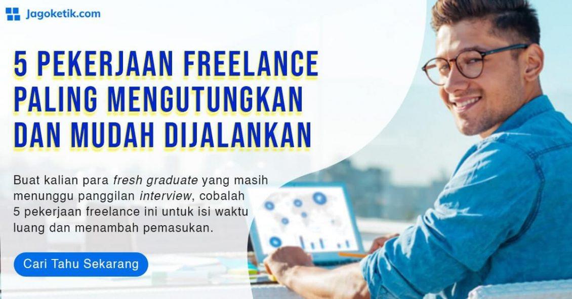 Daftar pekerjaan freelance paling mudah dan menguntungkan