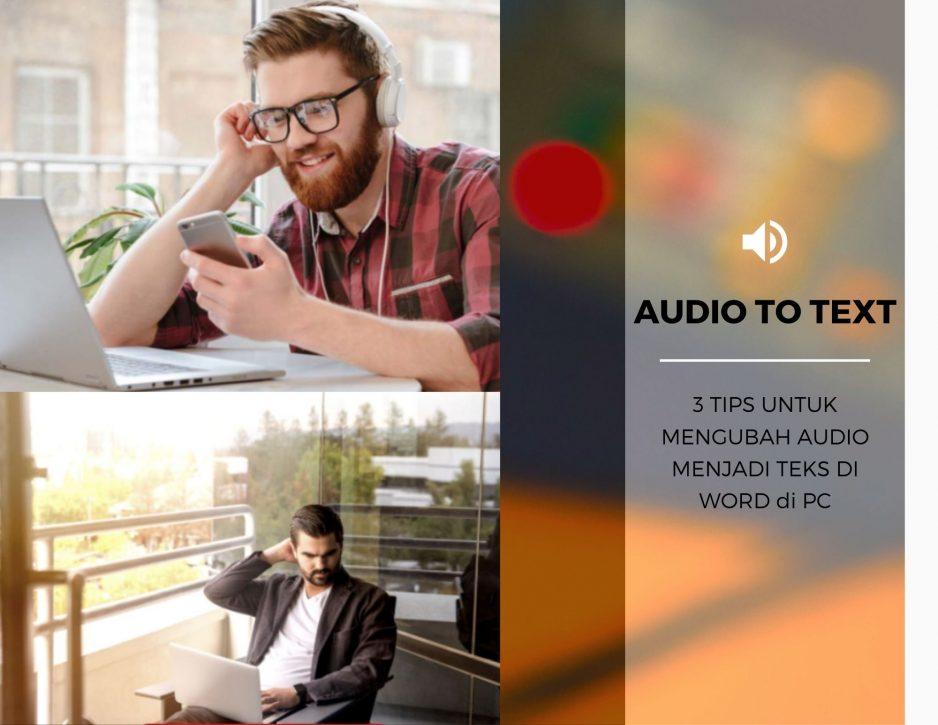 3 Cara Efektif Pengubah Suara Menjadi Teks Dokumen di PC