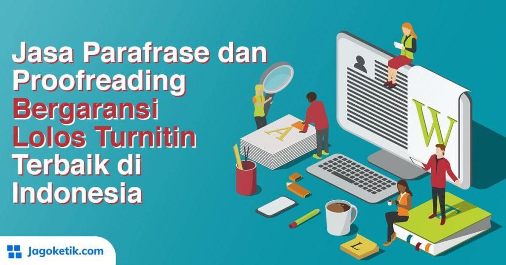 Jasa Parafrase dan Proofreading Garansi Lolos Turnitin Terbaik di Indonesia