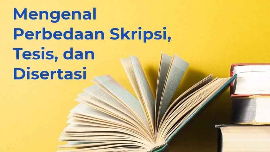 Mengenal Perbedaan Skripsi, Tesis, dan  Disertasi