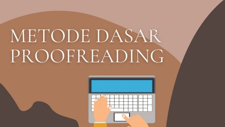 4 Tips Mudah Proofreading Naskah Bahasa Indonesia