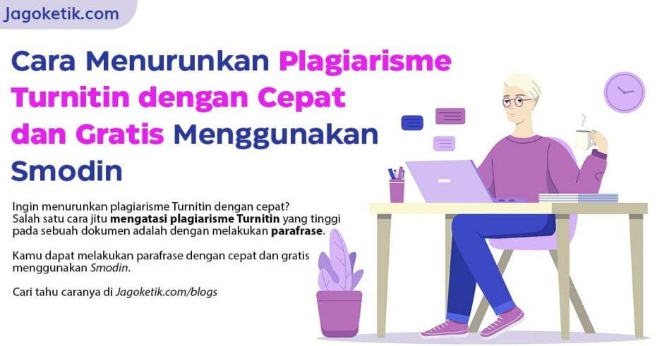 Cara Cepat dan Gratis Menurunkan Plagiarisme Turnitin dengan Smodin