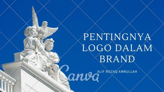 Pentingnya Logo Sebagai Ciri Khas Brand
