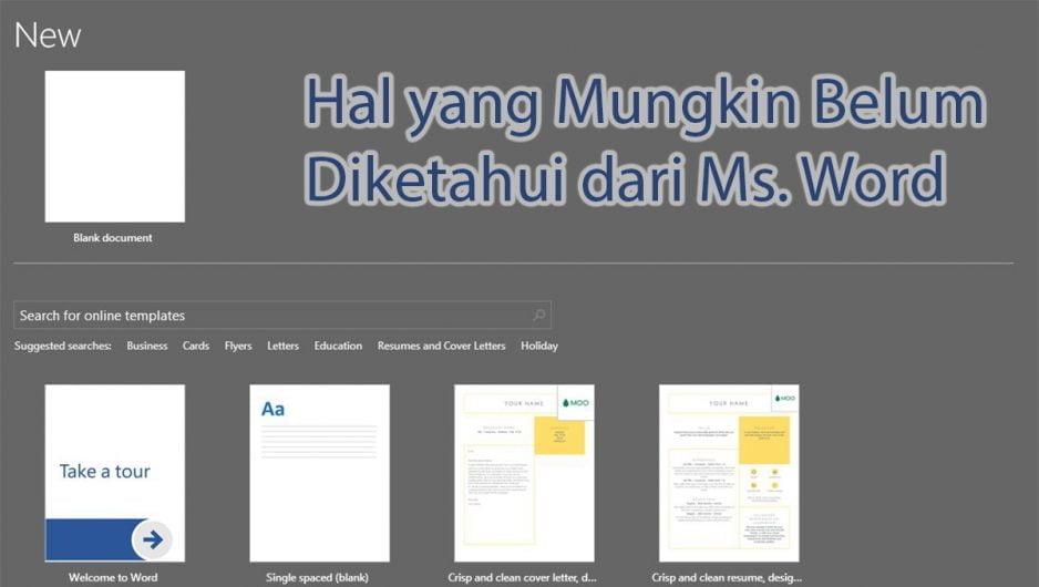 Hal yang Mungkin Belum Diketahui dari Microsoft Word